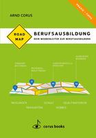 Roadmap Berufsausbildung: Dein Wegbegleiter zur Berufsausbildung